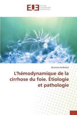 L'hémodynamique de la cirrhose du foie. Étiologie et pathologie