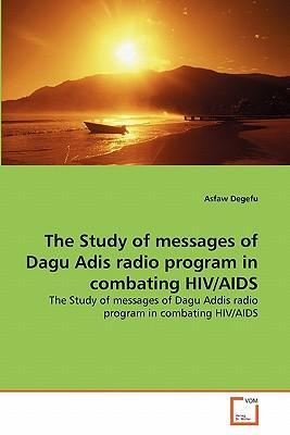The Study of messages of Dagu Adis radio program in combating HIV/AIDS