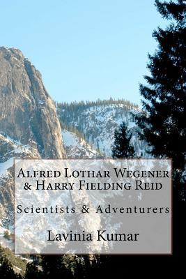Alfred Lothar Wegener & Harry Fielding Reid