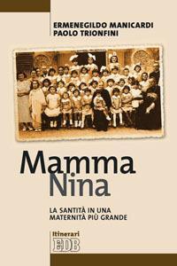 Mamma Nina. La santità in una maternità più grande