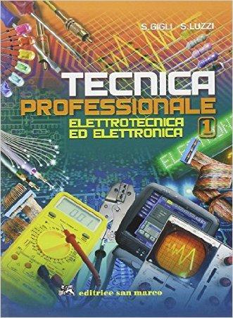 Tecnica professionale. Elettrotecnica ed elettronica. Per le Scuole superiori. Con espansione online