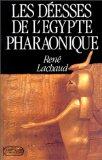 Les deesses de l'Egypte pharaonique