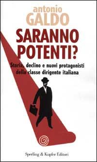 Saranno potenti? Storia, declino e nuovi protagonisti della classe dirigente italiana