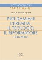 Pier Damiani l'eremita, il teologo, il riformatore (1007-2007)