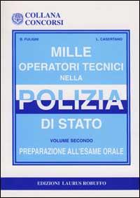 Mille operatori tecnici nella polizia di Stato / Preparazione all'Esame orale