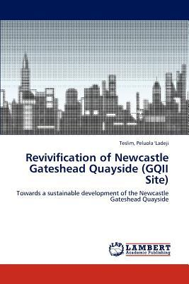 Revivification of Newcastle Gateshead Quayside (GQII Site)