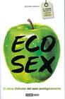 ECOSEX O CÓMO DISFRUTAR DEL SEXO ECOLÓGICAMENTE