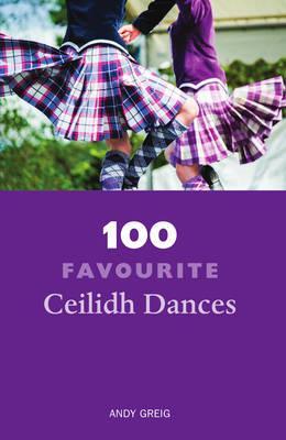 100 Favourite Ceilidh Dances