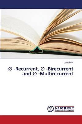 -Recurrent, -Birecurrent and -Multirecurrent