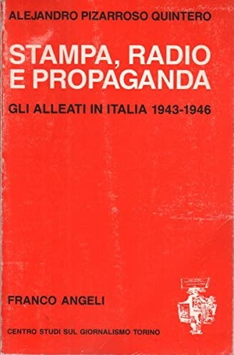 Stampa, radio e propaganda