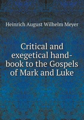 Critical and Exegetical Hand-Book to the Gospels of Mark and Luke
