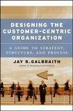 Designing the Customer-Centric Organization