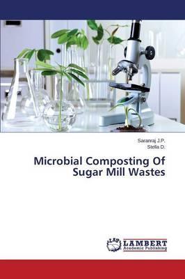 Microbial Composting Of Sugar Mill Wastes