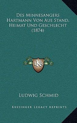 Des Minnesangers Hartmann Von Aue Stand, Heimat Und Geschlecht (1874)
