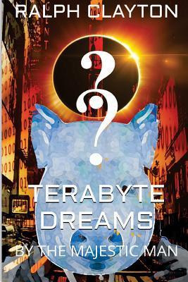 Terabyte Dreams by the Majestic Man