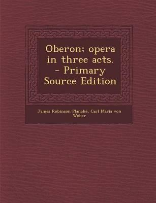 Oberon; Opera in Thr...