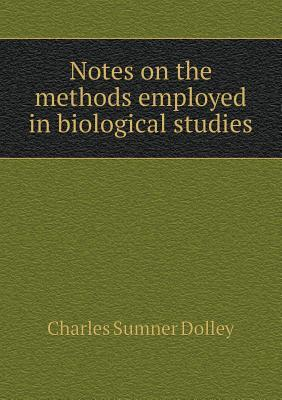 Notes on the Methods Employed in Biological Studies