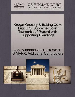 Kroger Grocery & Baking Co V. Lutz U.S. Supreme Court Transcript of Record with Supporting Pleadings