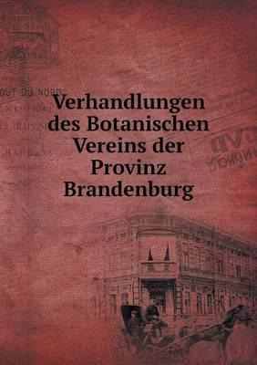 Verhandlungen Des Botanischen Vereins Der Provinz Brandenburg