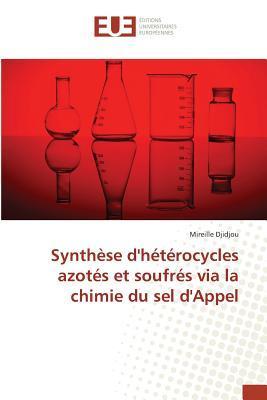 Synthese d'Heterocycles Azotes et Soufres Via la Chimie du Sel d'Appel