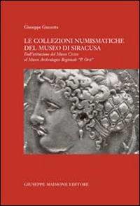 Le collezioni numismatiche del Museo di Siracusa. Dall'istituzione del museo civico al museo archeologico regionale «P. Orsi»