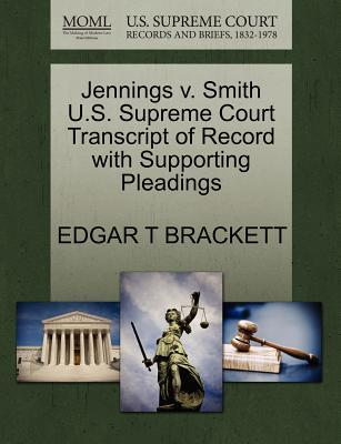 Jennings V. Smith U.S. Supreme Court Transcript of Record with Supporting Pleadings