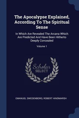 The Apocalypse Explained, According to the Spiritual Sense