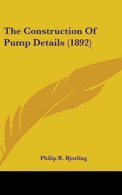 The Construction of Pump Details (1892)