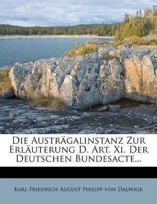 Die Austrägalinstanz zur Erläuterung des Art. XI. der deutschen Bundesacte