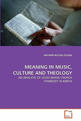 MEANING IN MUSIC, CULTURE AND THEOLOGY