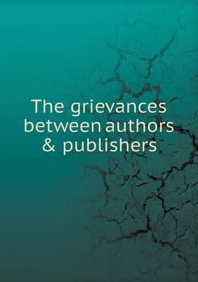 The Grievances Between Authors & Publishers