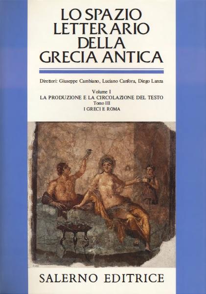 Lo spazio letterario della Grecia antica / La produzione e la circolazione del testo