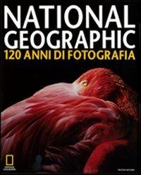 National Geographic. 120 anni di fotografia