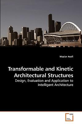 Transformable and Kinetic Architectural Structures