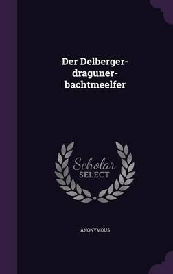 Der Delberger-Draguner-Bachtmeelfer