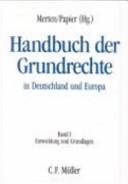 Handbuch der Grundrechte in Deutschland und Europa, vol. 1
