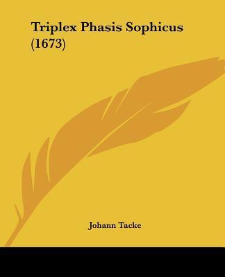 Triplex Phasis Sophicus (1673)