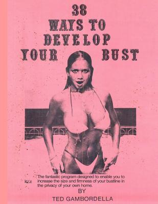 38 Ways to Develop Your Bust