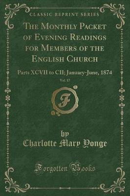 The Monthly Packet of Evening Readings for Members of the English Church, Vol. 17