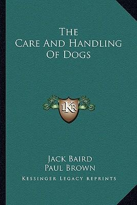 The Care and Handling of Dogs