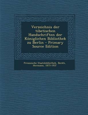 Verzeichnis Der Tibetischen Handschriften Der Koniglichen Bibliothek Zu Berlin