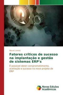 Fatores críticos de sucesso na implantação e gestão de sistemas ERP's