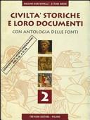 Civiltà storiche e loro documenti. Con antologia delle fonti. Per gli Ist. Tecnici