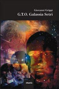 G.T.O. galassia setri