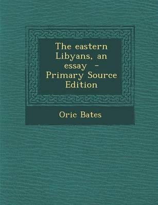 The Eastern Libyans, an Essay - Primary Source Edition