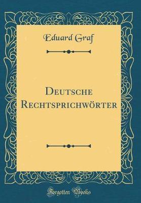 Deutsche Rechtsprichwörter (Classic Reprint)