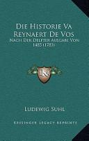 Die Historie Va Reynaert de Vos Die Historie Va Reynaert de Vos