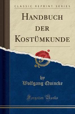 Handbuch der Kostümkunde (Classic Reprint)