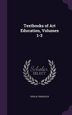 Textbooks of Art Education, Volumes 1-3