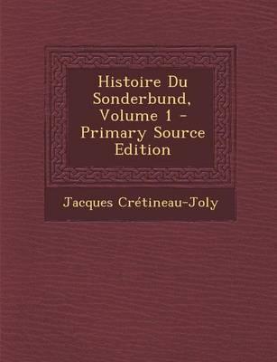 Histoire Du Sonderbund, Volume 1